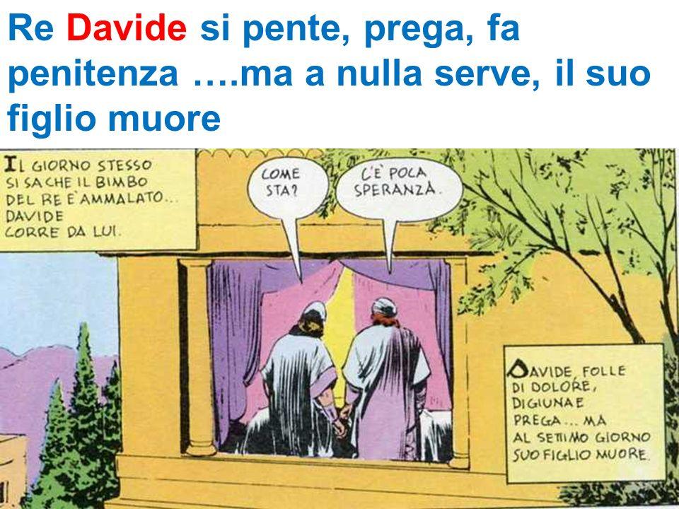 Re Davide si pente, prega, fa penitenza …
