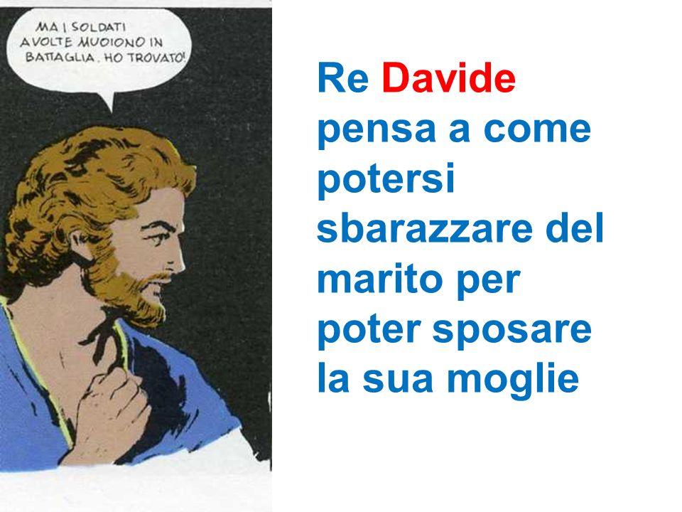 Re Davide pensa a come potersi sbarazzare del marito per poter sposare la sua moglie
