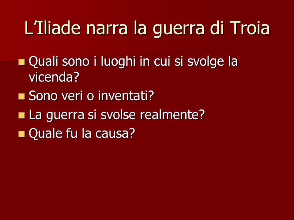 L'Iliade narra la guerra di Troia