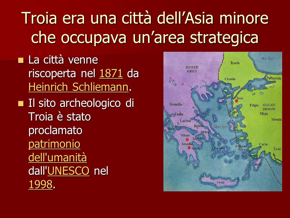 Troia era una città dell'Asia minore che occupava un'area strategica