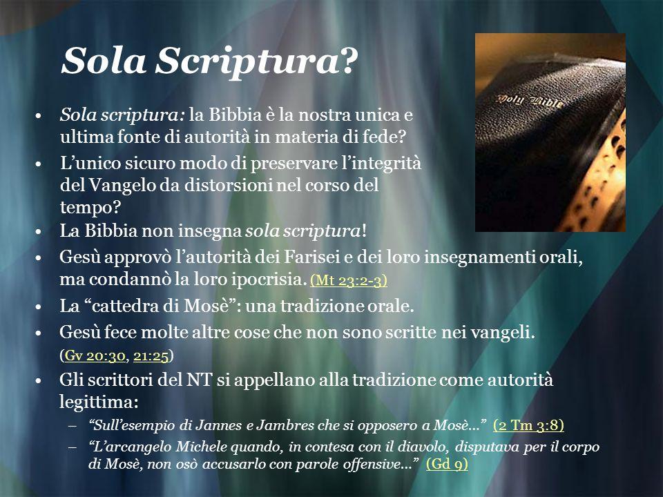 Sola Scriptura Sola scriptura: la Bibbia è la nostra unica e ultima fonte di autorità in materia di fede