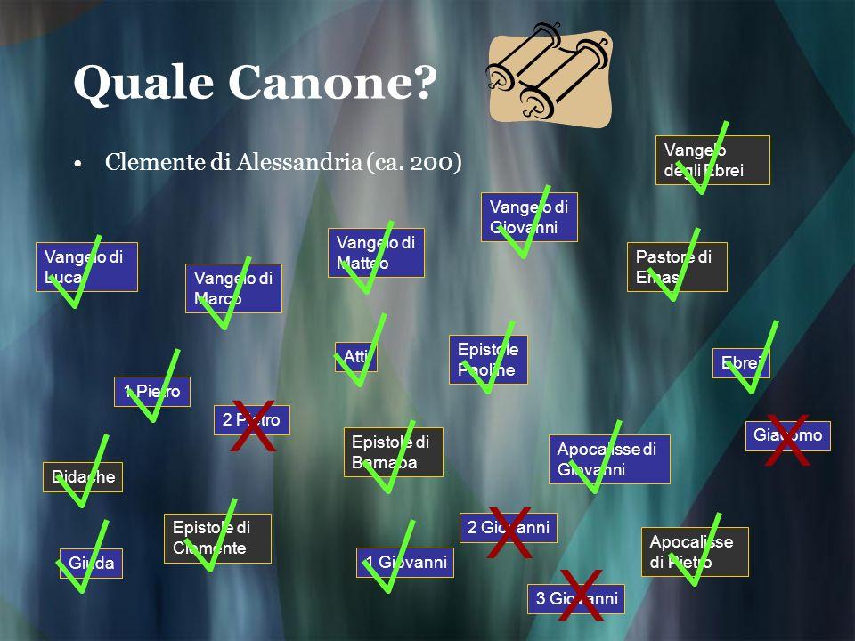 X X X X Quale Canone Clemente di Alessandria (ca. 200)