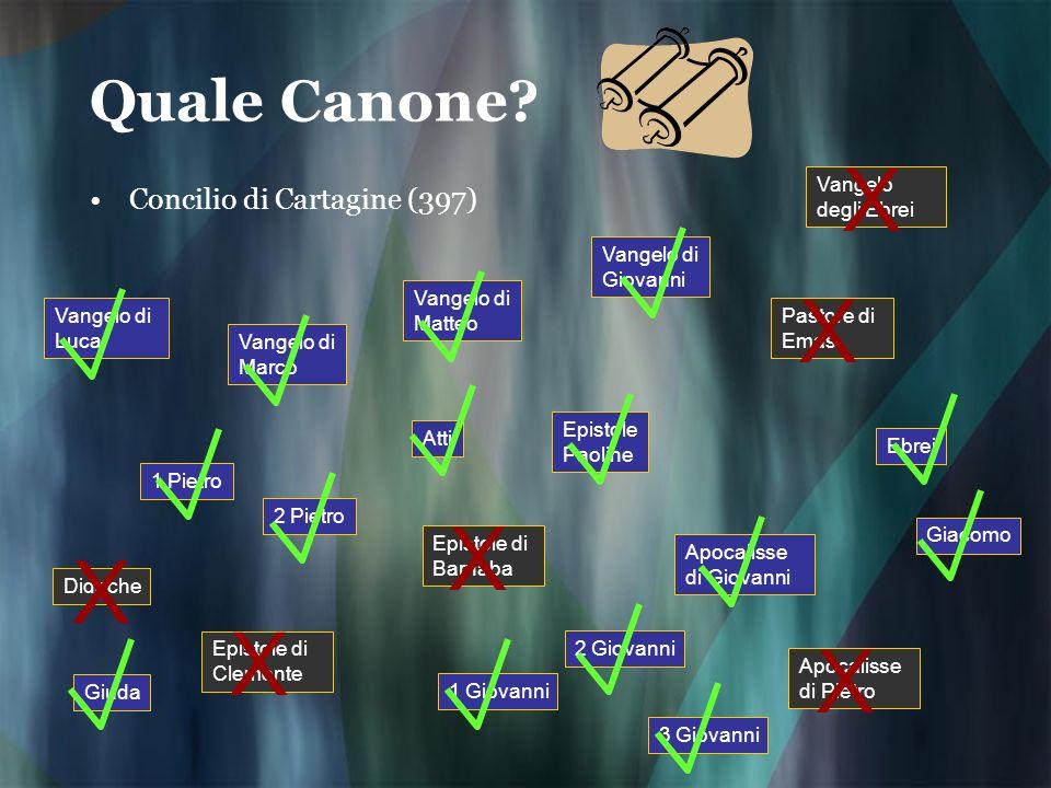 X X X X X X Quale Canone Concilio di Cartagine (397)