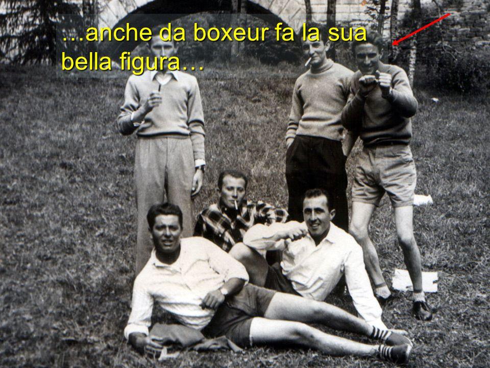 …anche da boxeur fa la sua bella figura…