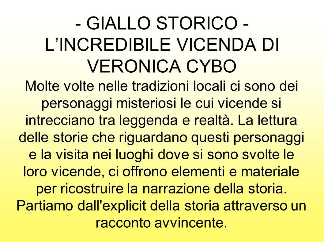 - GIALLO STORICO - L'INCREDIBILE VICENDA DI VERONICA CYBO