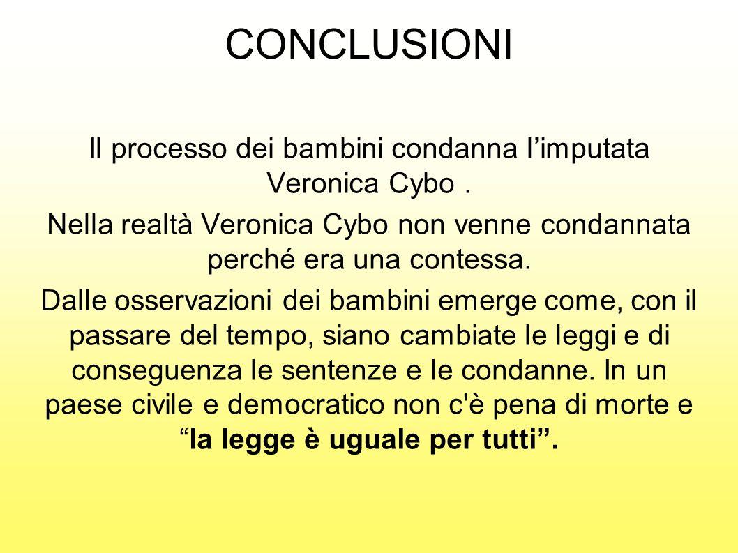 Il processo dei bambini condanna l'imputata Veronica Cybo .