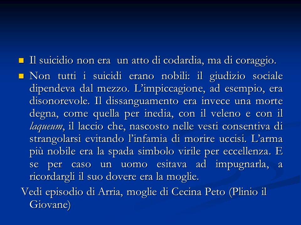 Il suicidio non era un atto di codardia, ma di coraggio.