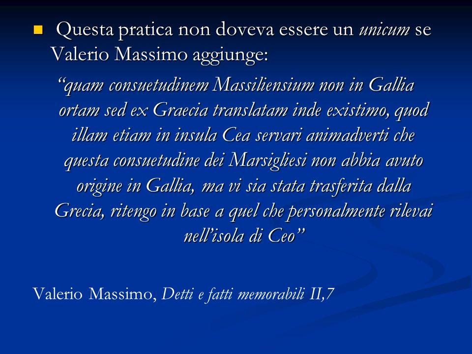 Questa pratica non doveva essere un unicum se Valerio Massimo aggiunge:
