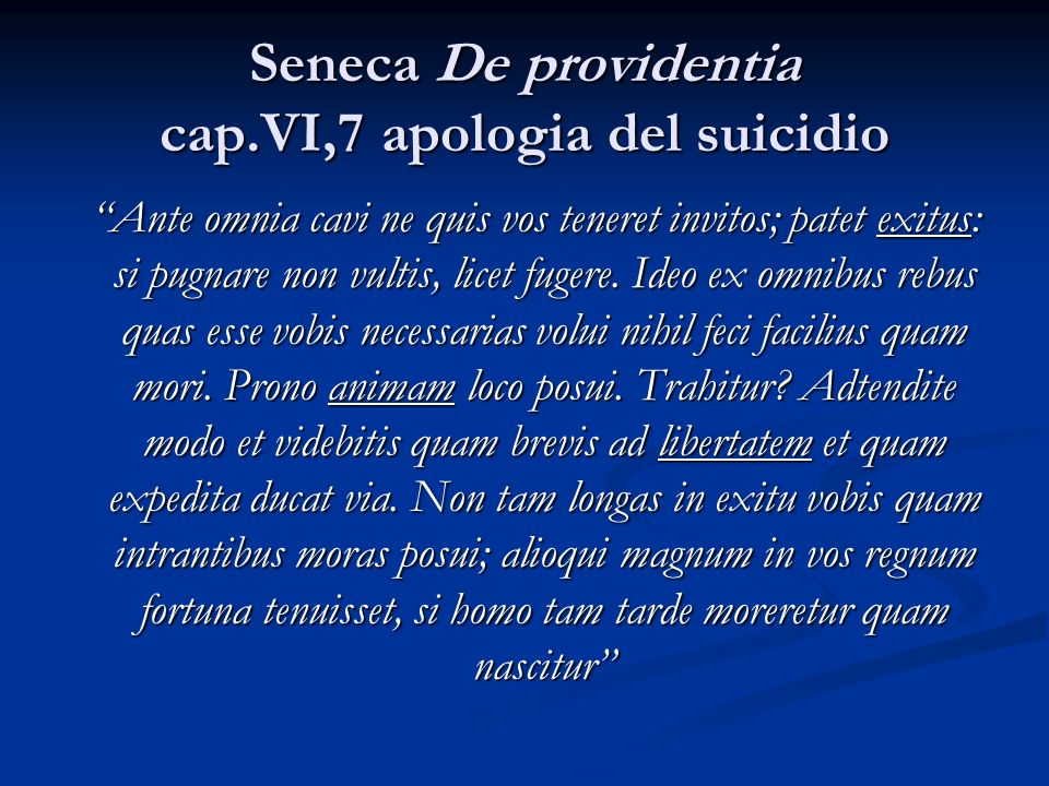 Seneca De providentia cap.VI,7 apologia del suicidio