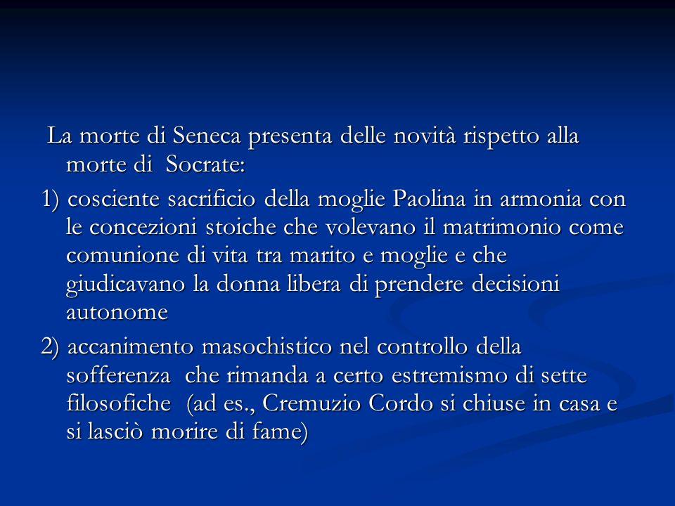 La morte di Seneca presenta delle novità rispetto alla morte di Socrate: