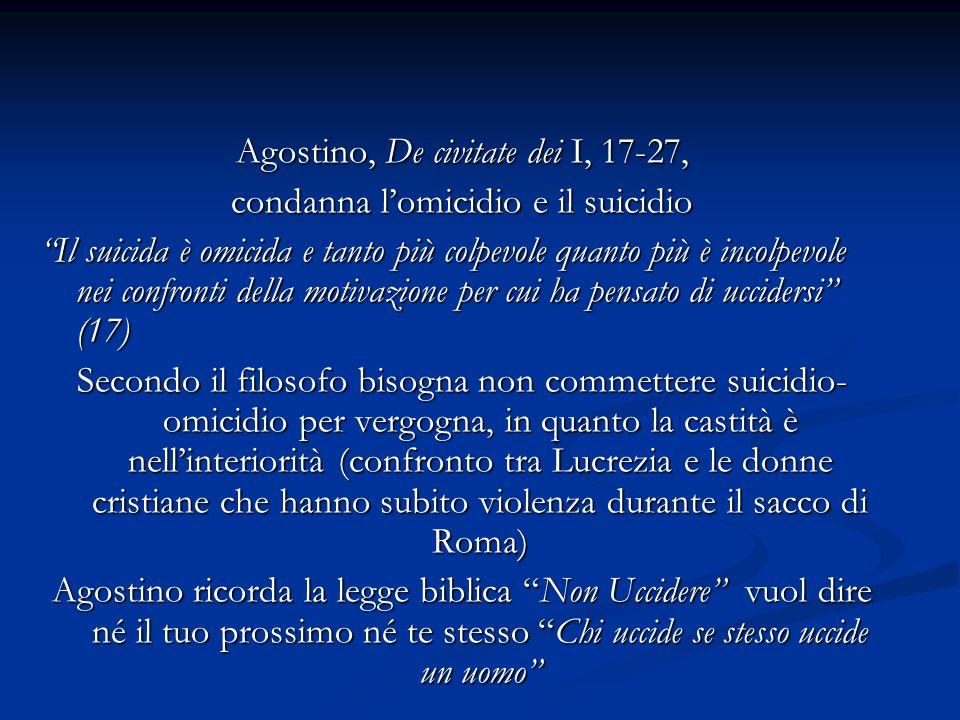 Agostino, De civitate dei I, 17-27, condanna l'omicidio e il suicidio