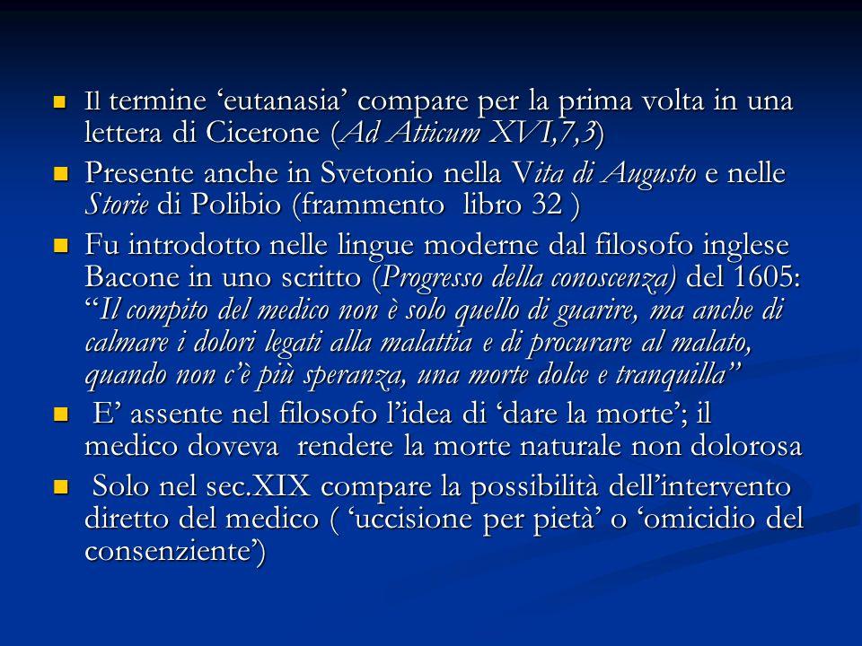 Il termine 'eutanasia' compare per la prima volta in una lettera di Cicerone (Ad Atticum XVI,7,3)