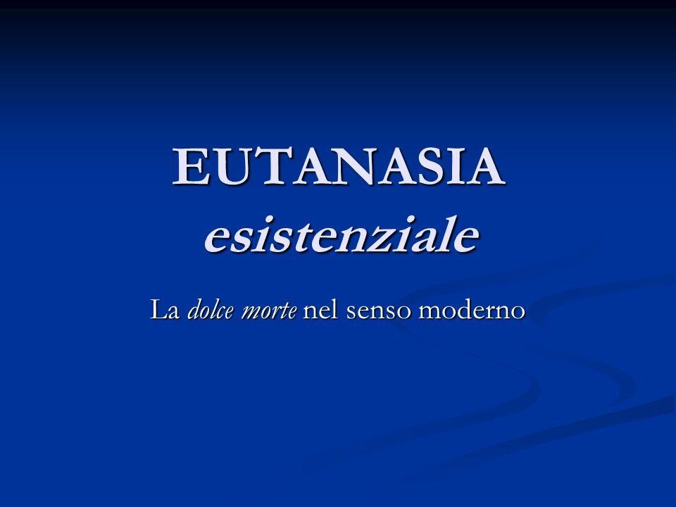 EUTANASIA esistenziale
