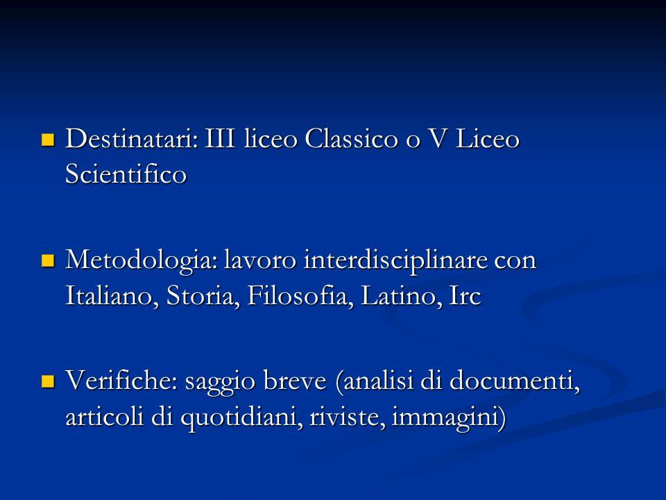 Destinatari: III liceo Classico o V Liceo Scientifico