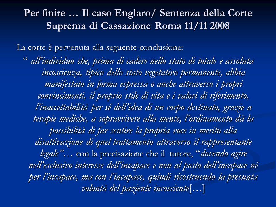 Per finire … Il caso Englaro/ Sentenza della Corte Suprema di Cassazione Roma 11/11 2008