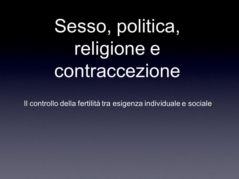 Sesso, politica, religione e contraccezione