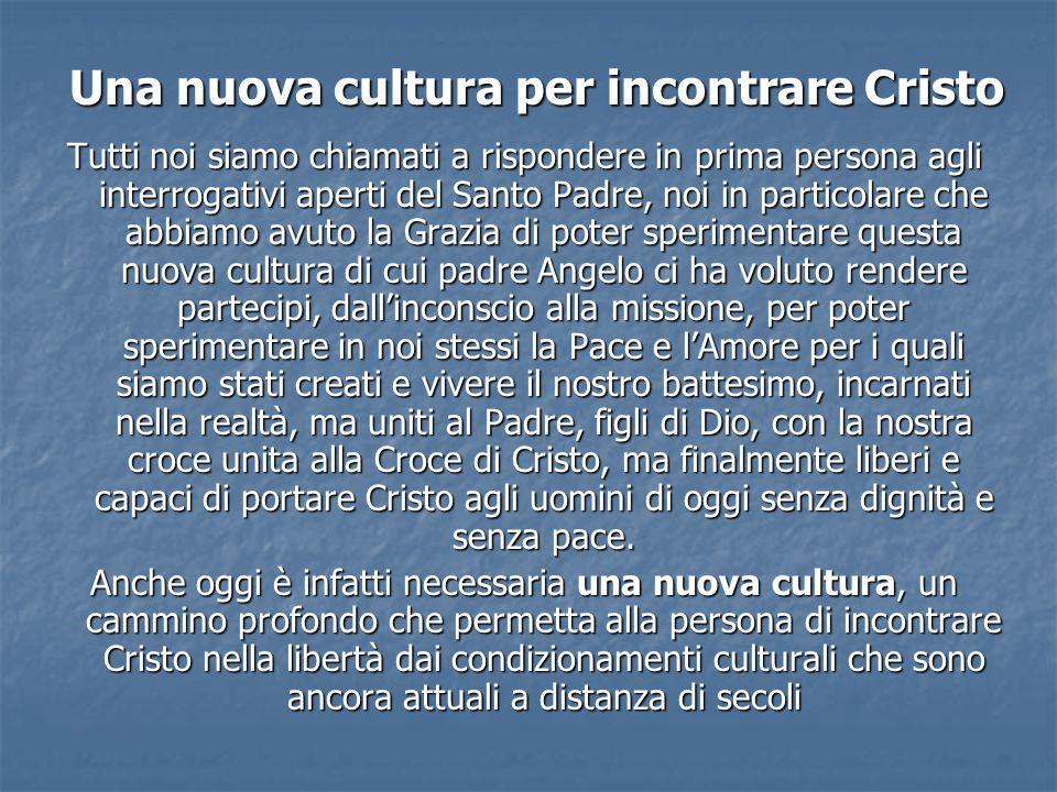 Una nuova cultura per incontrare Cristo