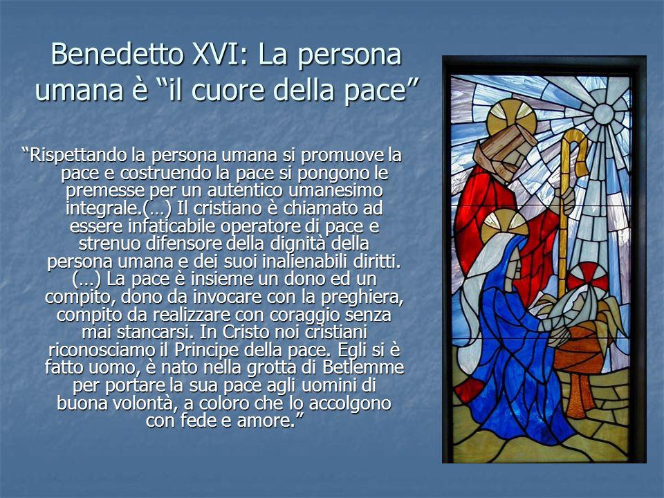 Benedetto XVI: La persona umana è il cuore della pace