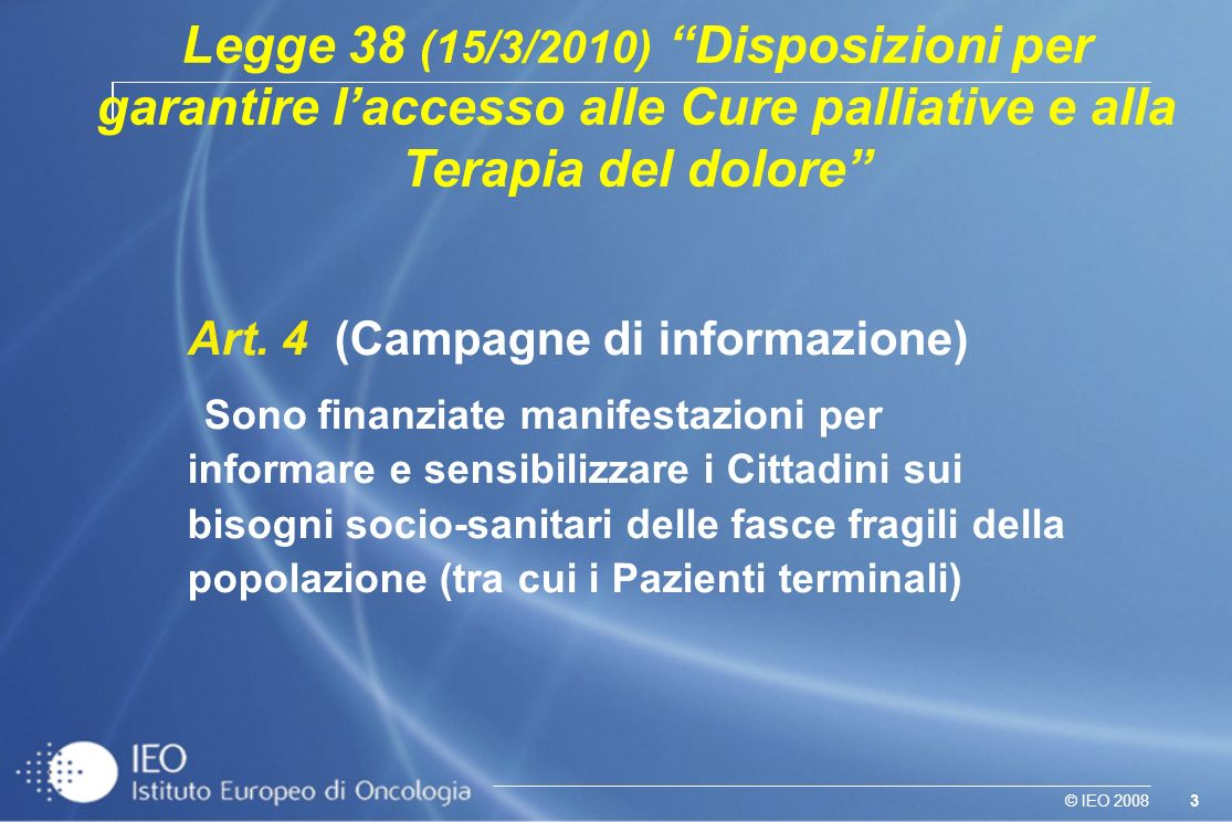 Legge 38 (15/3/2010) Disposizioni per garantire l'accesso alle Cure palliative e alla Terapia del dolore