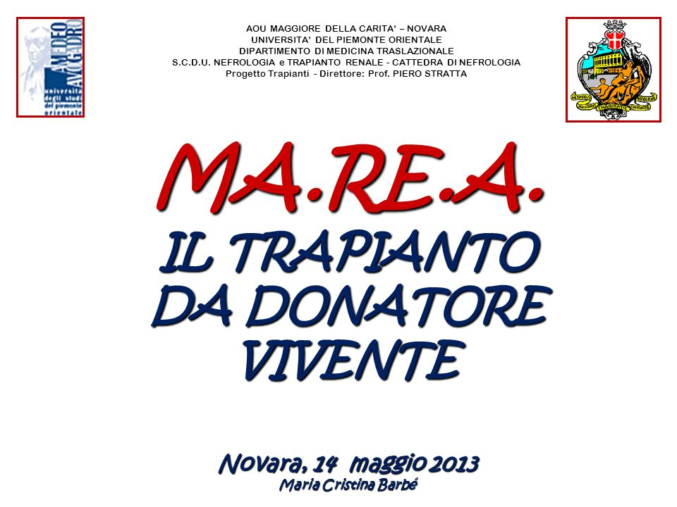 MA.RE.A. IL TRAPIANTO DA DONATORE VIVENTE Novara, 14 maggio 2013