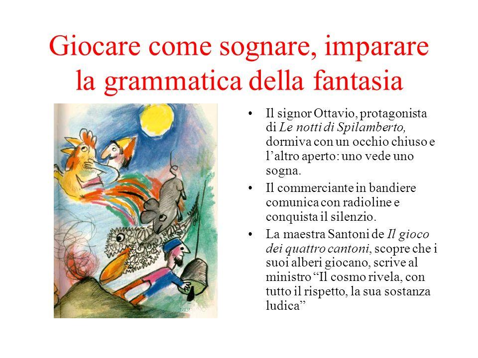 Giocare come sognare, imparare la grammatica della fantasia