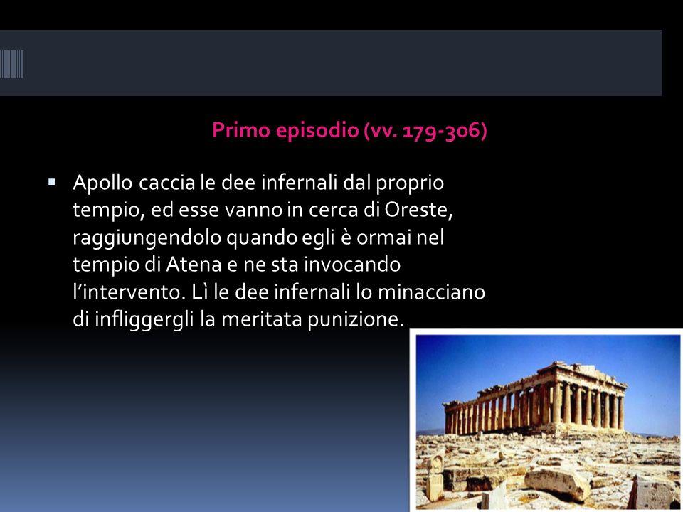 Primo episodio (vv. 179-306)