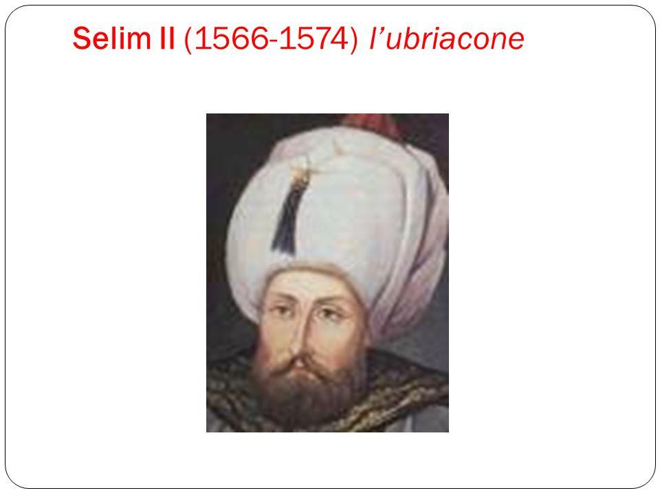 Selim II (1566-1574) l'ubriacone