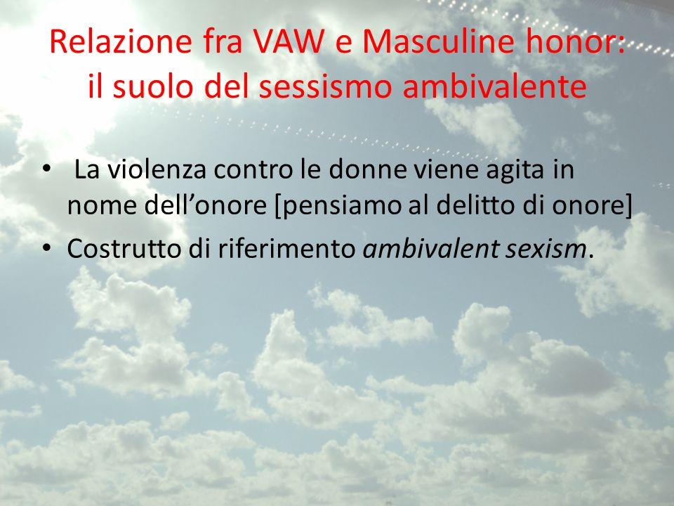 Relazione fra VAW e Masculine honor: il suolo del sessismo ambivalente