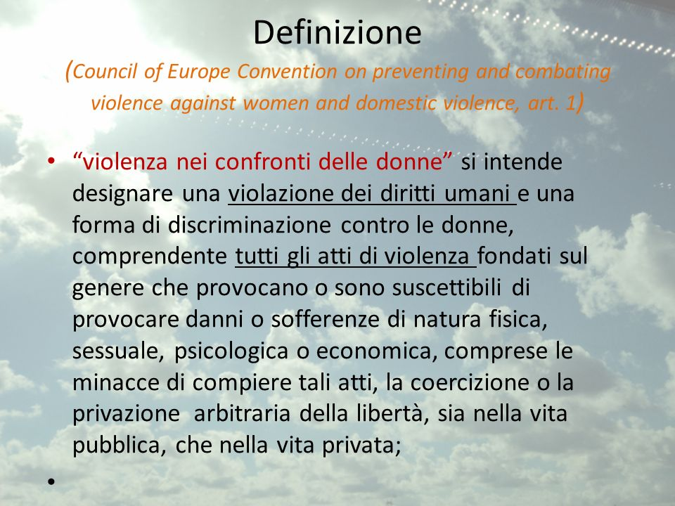 Definizione (Council of Europe Convention on preventing and combating violence against women and domestic violence, art. 1)