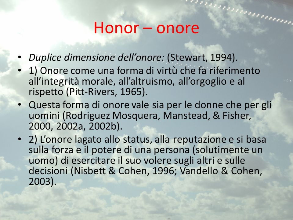 Honor – onore Duplice dimensione dell'onore: (Stewart, 1994).