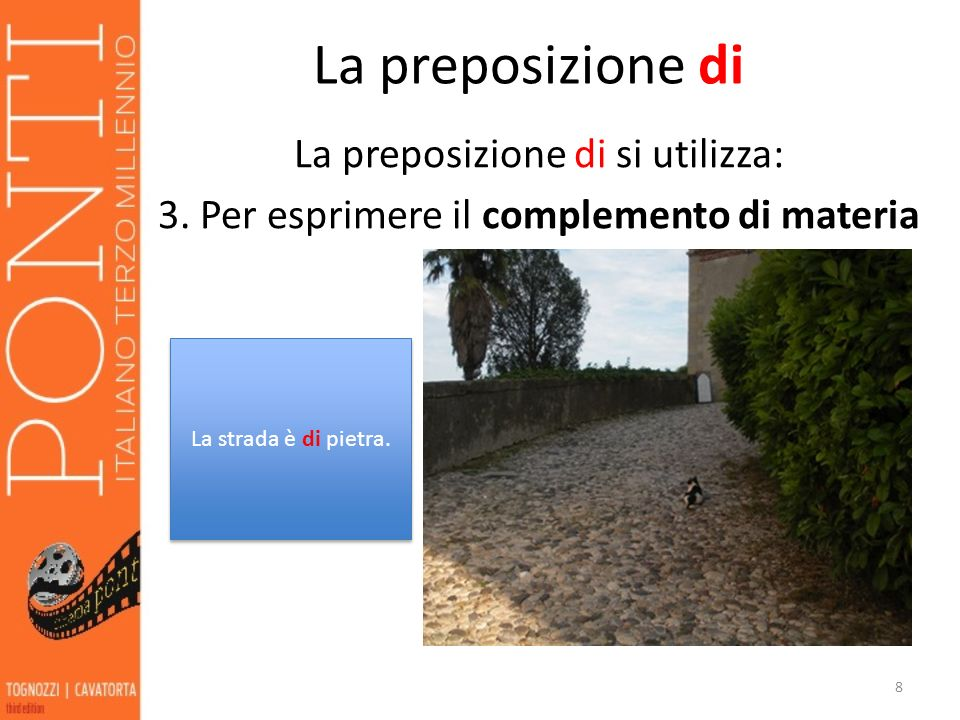 La preposizione di La preposizione di si utilizza: 3.