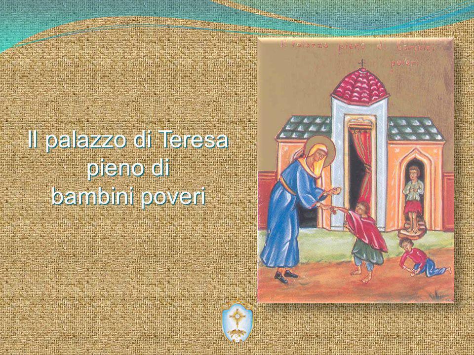 Il palazzo di Teresa pieno di bambini poveri