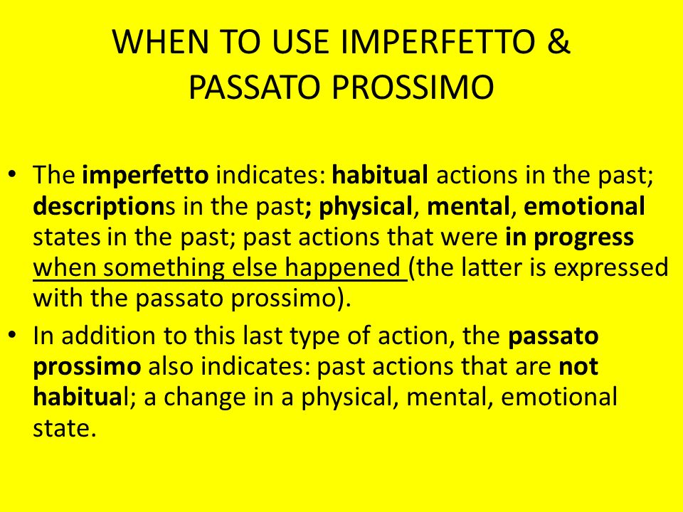 WHEN TO USE IMPERFETTO & PASSATO PROSSIMO