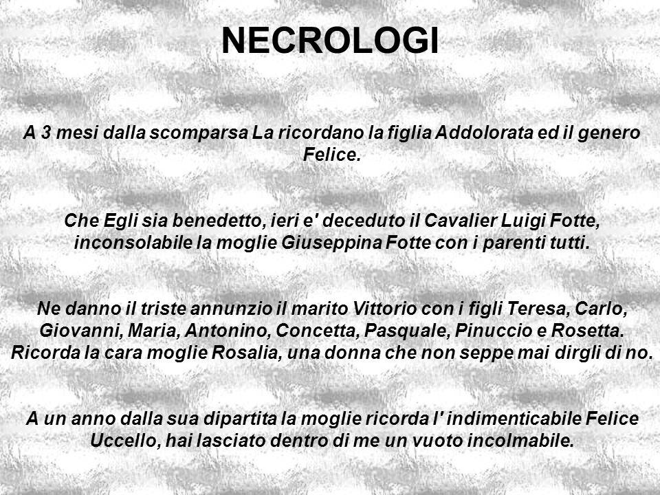 inconsolabile la moglie Giuseppina Fotte con i parenti tutti.