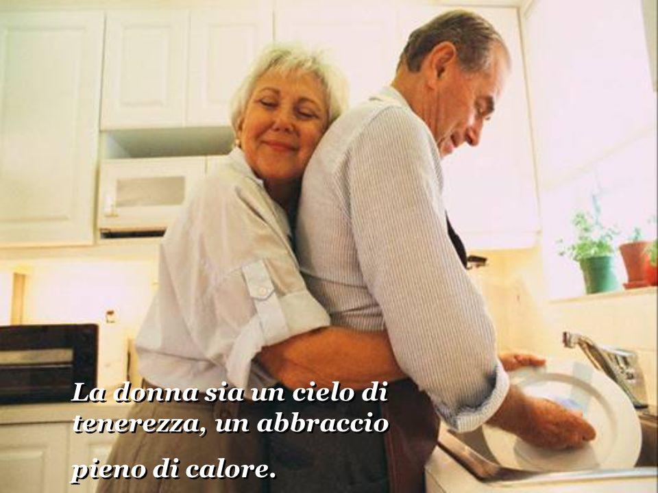 La donna sia un cielo di tenerezza, un abbraccio