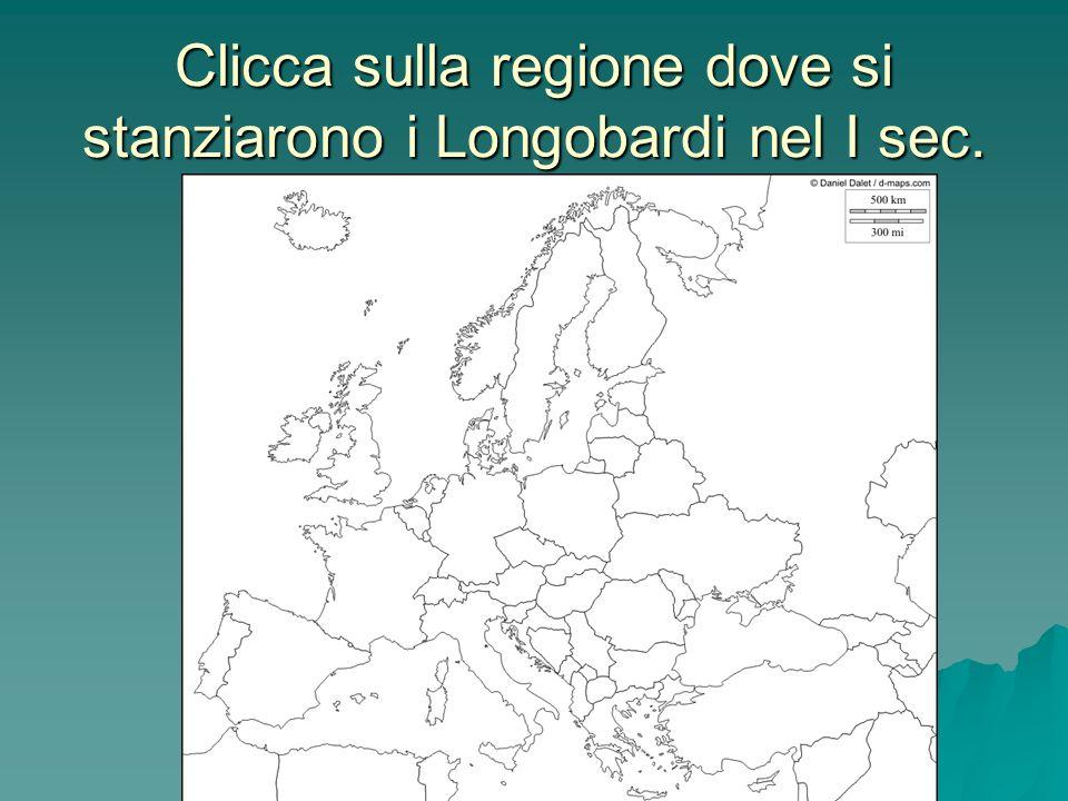 Clicca sulla regione dove si stanziarono i Longobardi nel I sec.