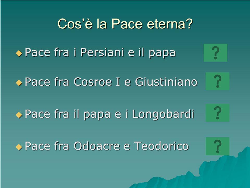 Cos'è la Pace eterna Pace fra i Persiani e il papa
