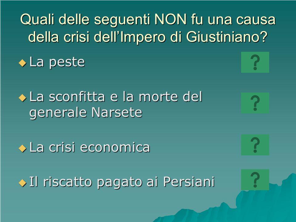 Quali delle seguenti NON fu una causa della crisi dell'Impero di Giustiniano