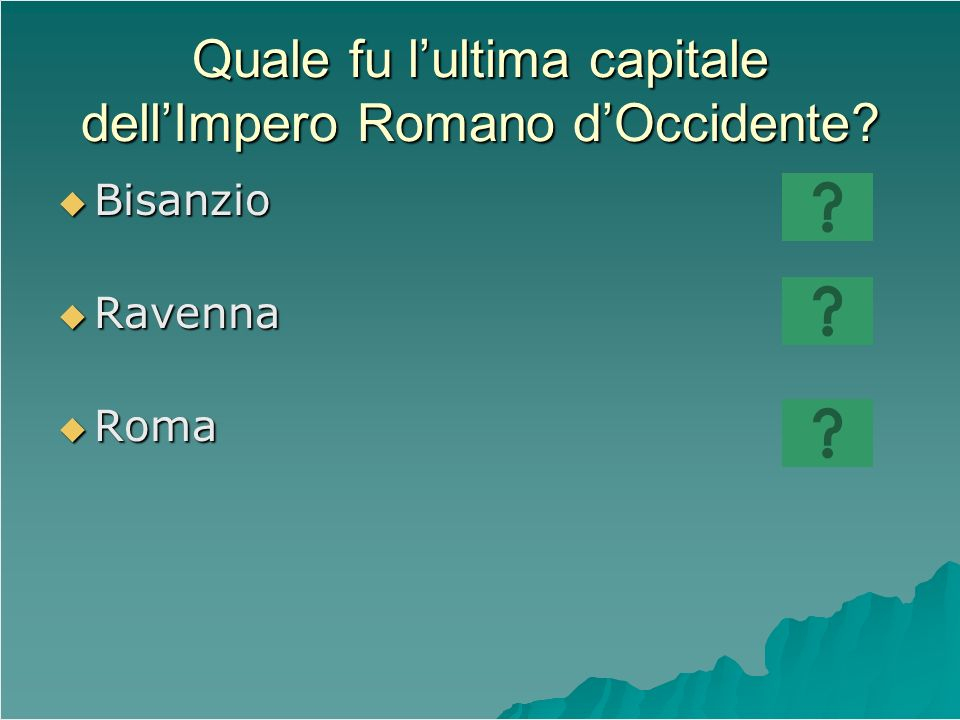 Quale fu l'ultima capitale dell'Impero Romano d'Occidente