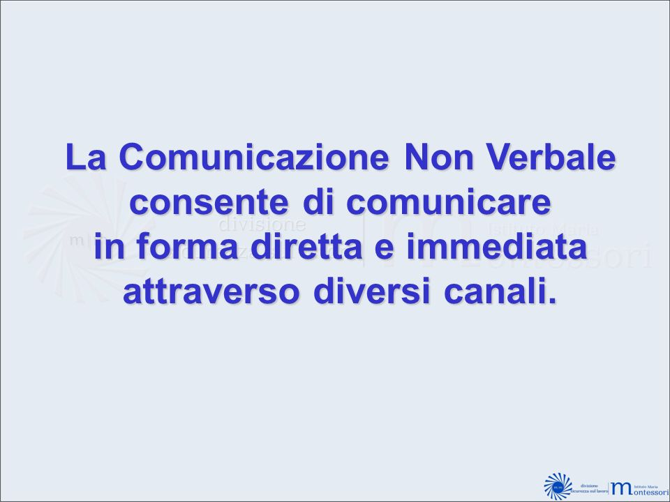 La Comunicazione Non Verbale consente di comunicare