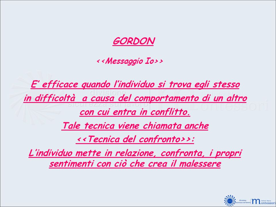GORDON E' efficace quando l'individuo si trova egli stesso