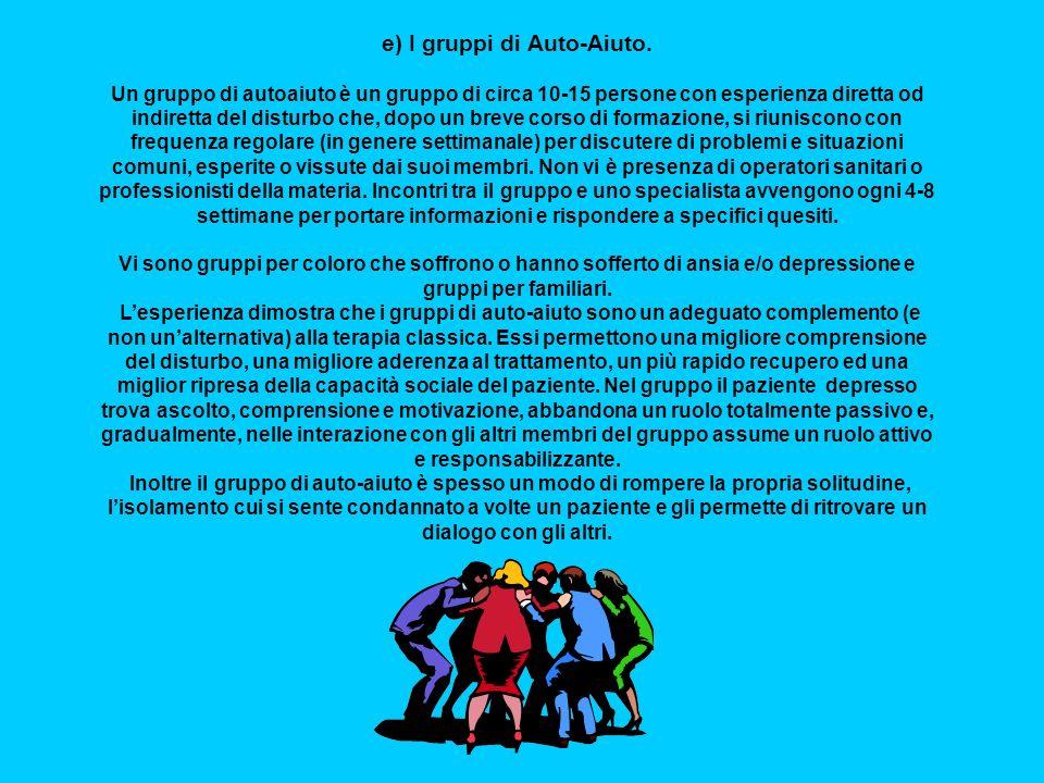 e) I gruppi di Auto-Aiuto.