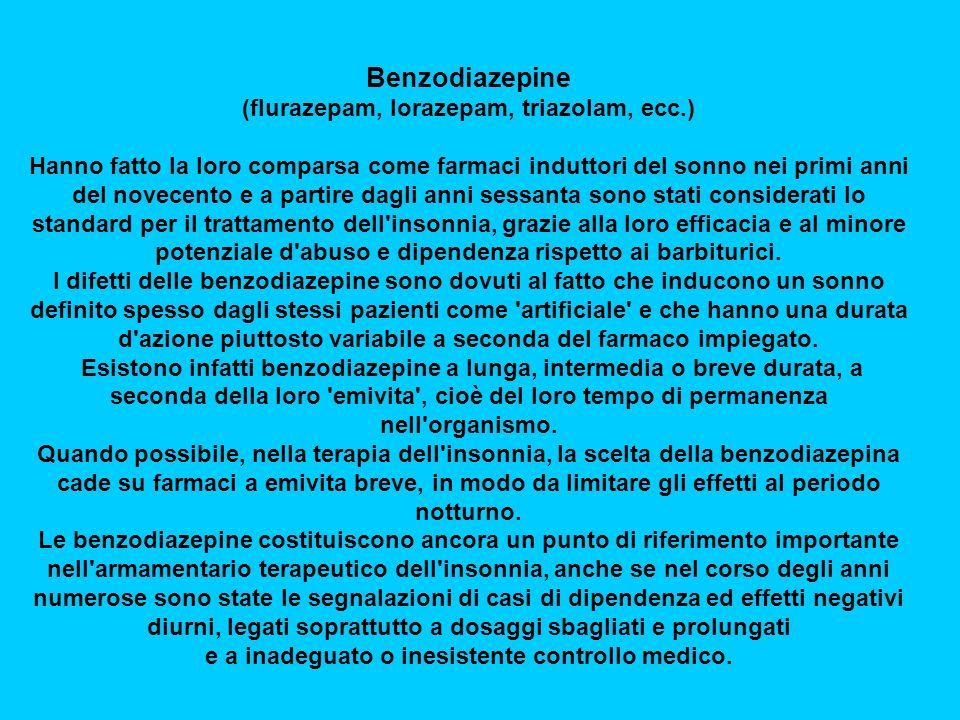 Benzodiazepine (flurazepam, lorazepam, triazolam, ecc.)