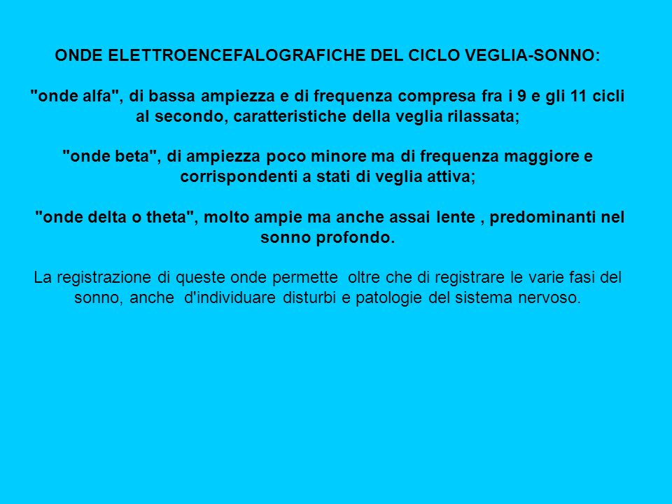 ONDE ELETTROENCEFALOGRAFICHE DEL CICLO VEGLIA-SONNO: