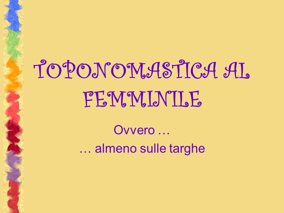 TOPONOMASTICA AL FEMMINILE