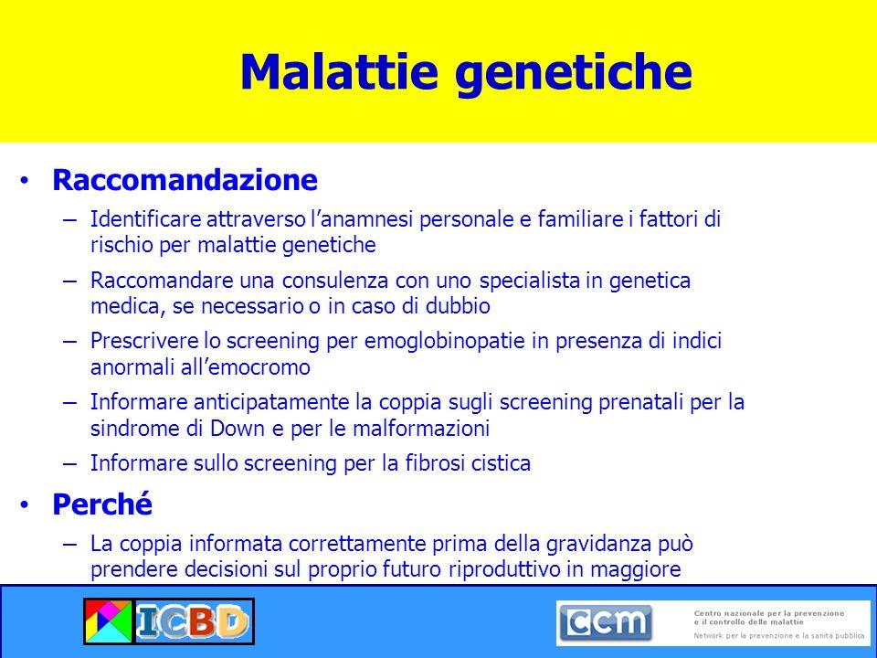 Malattie genetiche Raccomandazione Perché