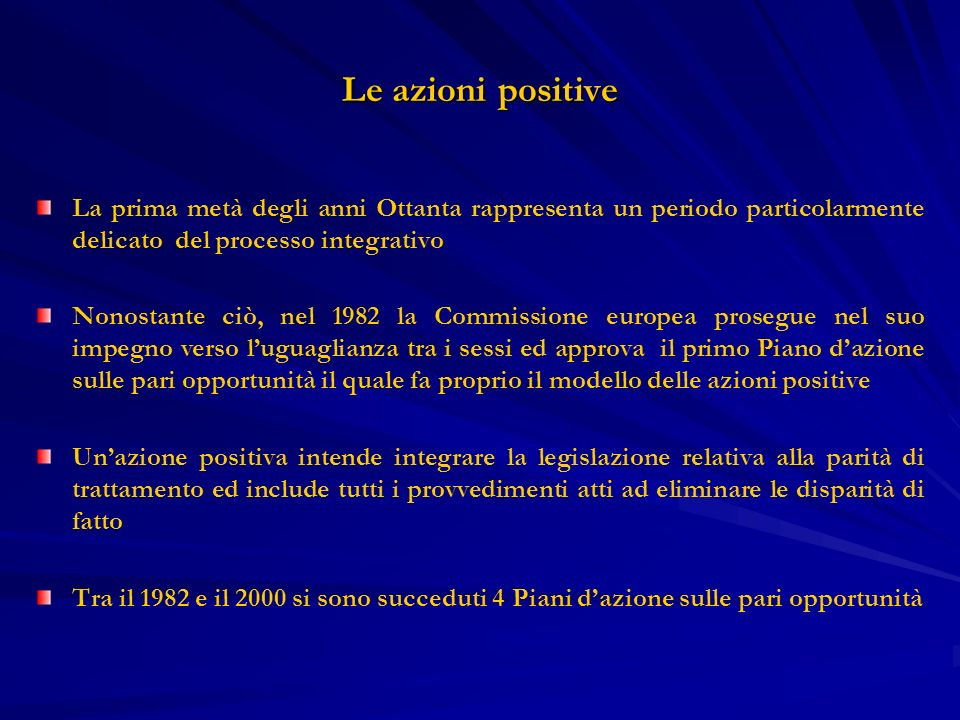 Le azioni positive La prima metà degli anni Ottanta rappresenta un periodo particolarmente delicato del processo integrativo.