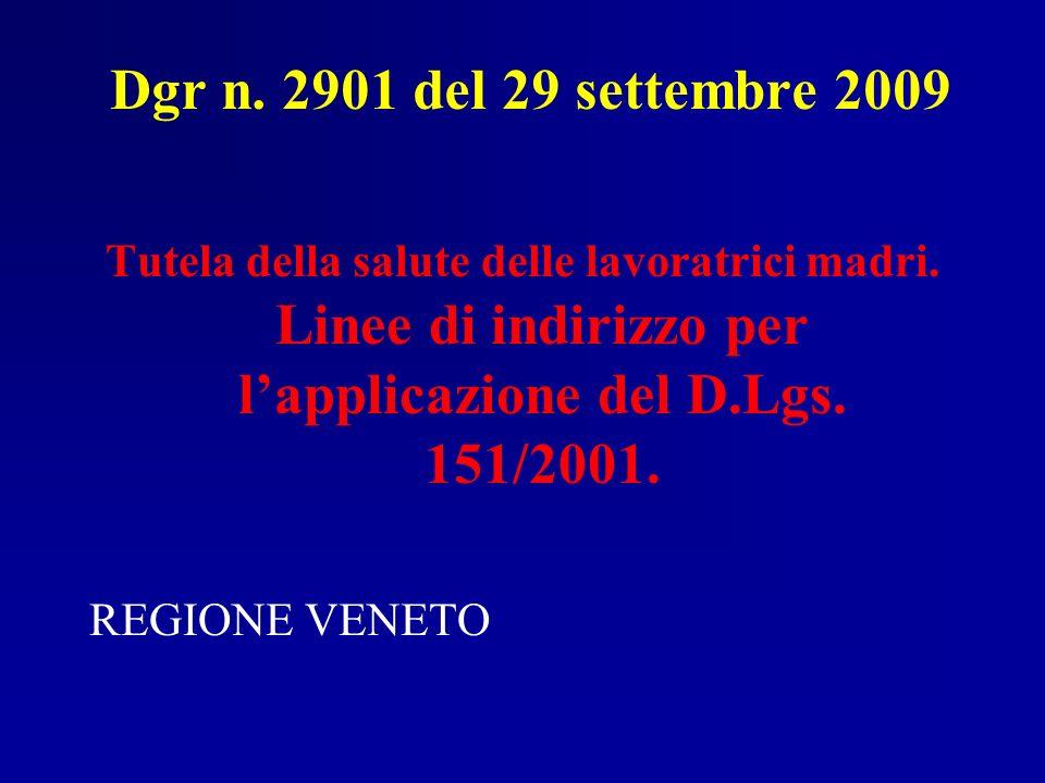 Dgr n. 2901 del 29 settembre 2009 Tutela della salute delle lavoratrici madri. Linee di indirizzo per l'applicazione del D.Lgs. 151/2001.