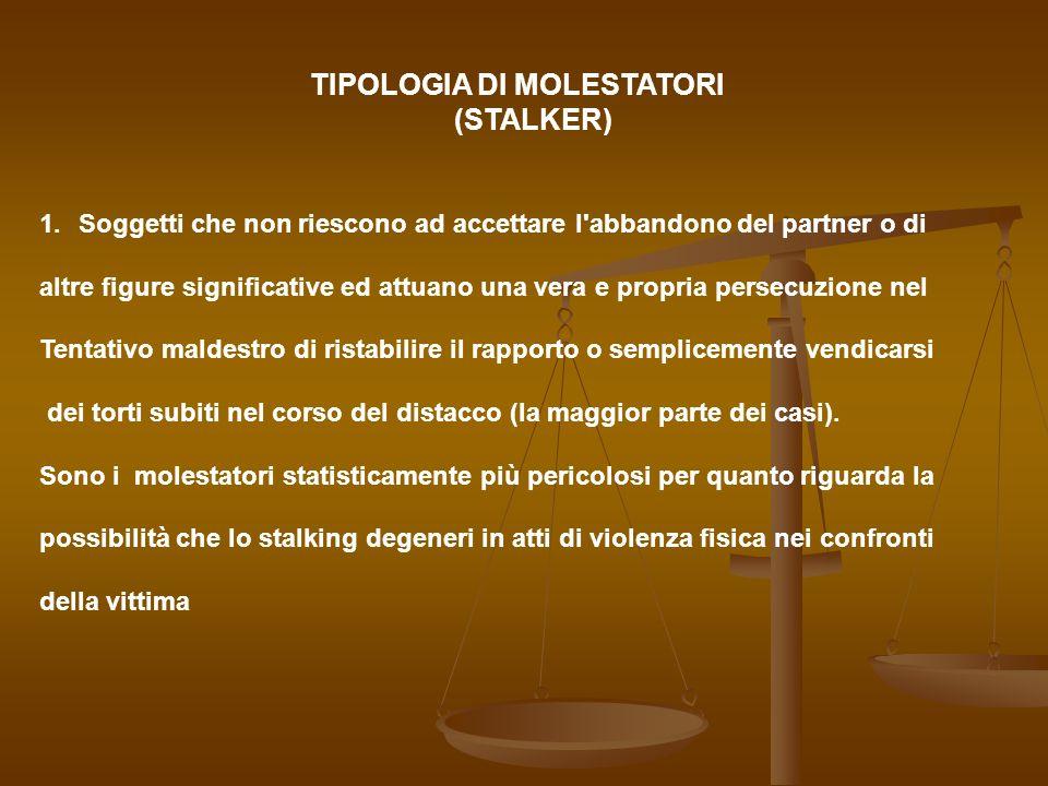 TIPOLOGIA DI MOLESTATORI (STALKER)