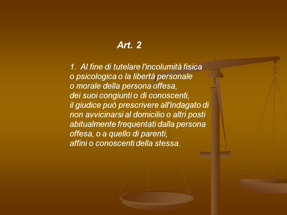 Art. 2 Al fine di tutelare l incolumità fisica